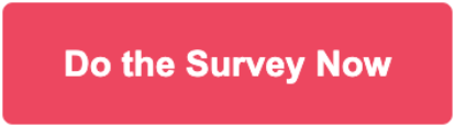 Button: do the survey now!