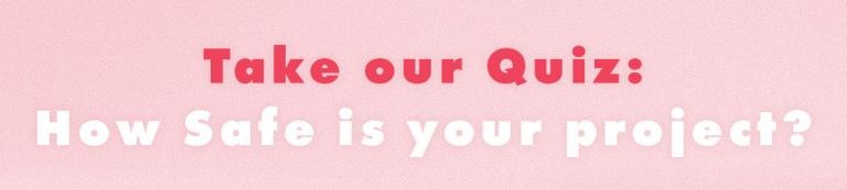 Quiz banner: How Safe is your Skate Project