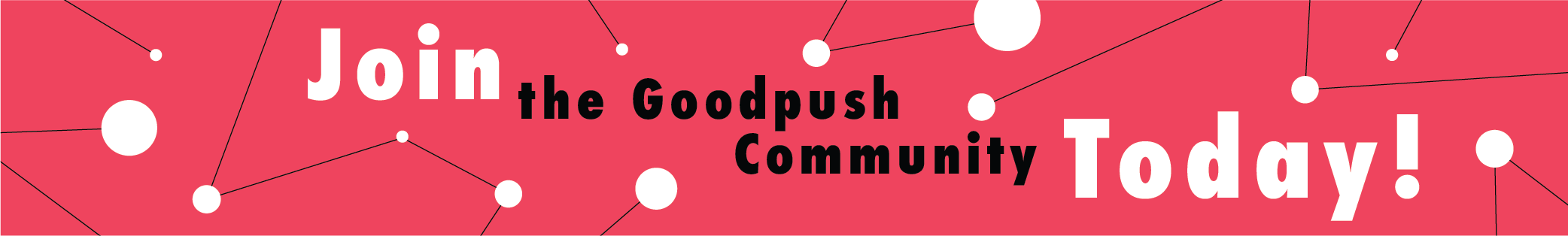 Join Goodpush Now